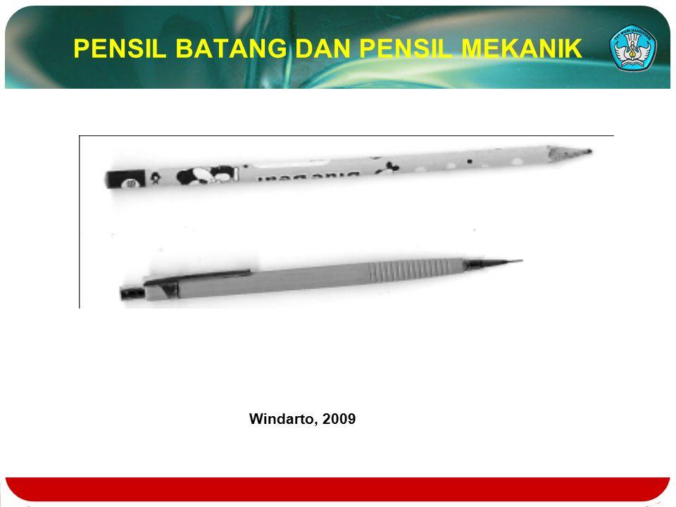 PENSIL BATANG DAN PENSIL MEKANIK Windarto, 2009