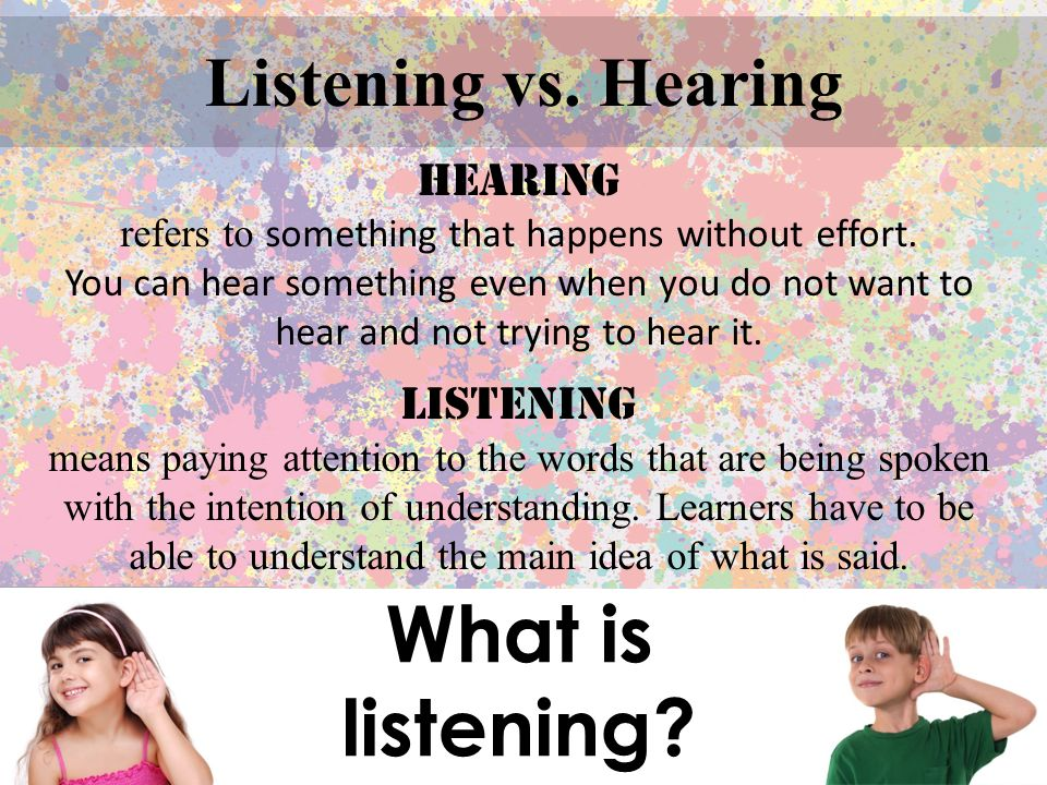What is listening.Listening vs.