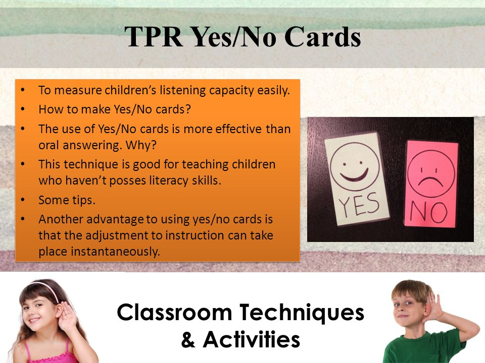 Classroom Techniques & Activities TPR Yes/No Cards To measure children's listening capacity easily.