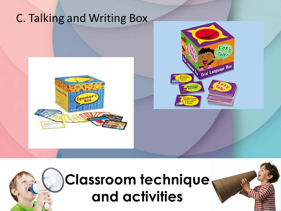 C. Talking and Writing Box Classroom technique and activities