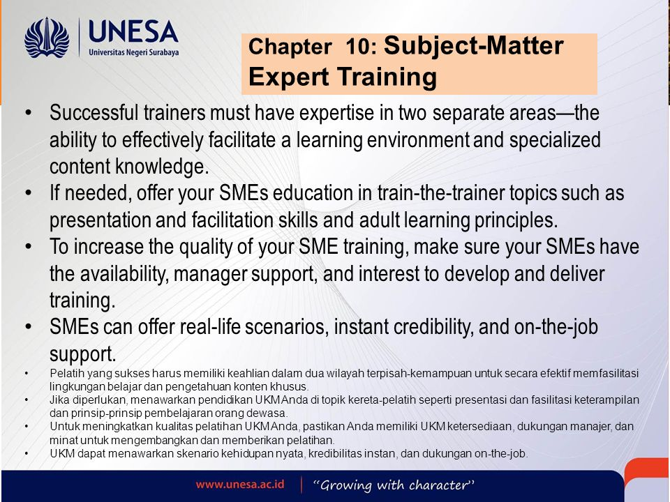 Chapter 10: Subject-Matter Expert Training Successful trainers must have expertise in two separate areas—the ability to effectively facilitate a learn