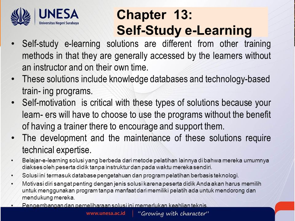 Chapter 13: Self-Study e-Learning Self-study e-learning solutions are different from other training methods in that they are generally accessed by the