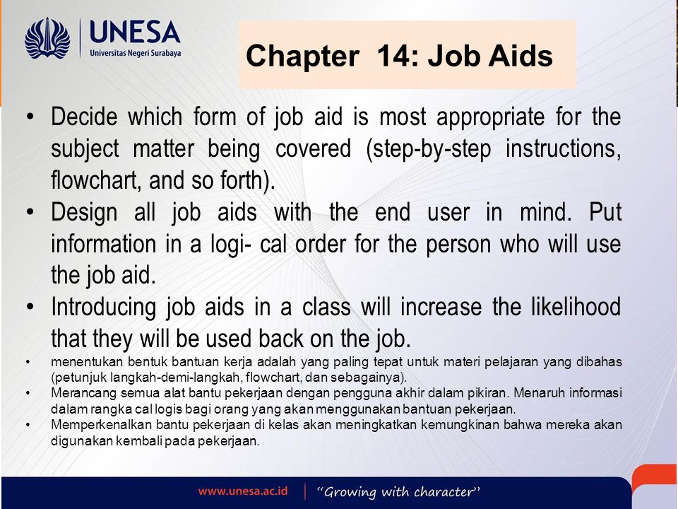 Chapter 14: Job Aids Decide which form of job aid is most appropriate for the subject matter being covered (step-by-step instructions, flowchart, and