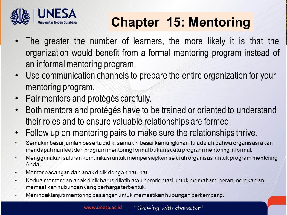 Chapter 15: Mentoring The greater the number of learners, the more likely it is that the organization would benefit from a formal mentoring program in