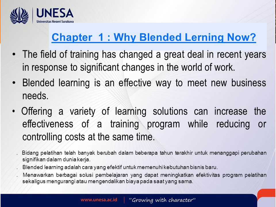 Chapter 1 : Why Blended Lerning Now? Chapter 1 : Why Blended Lerning Now? The field of training has changed a great deal in recent years in response t