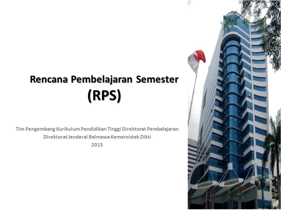Rencana Pembelajaran Semester (RPS) Tim Pengembang Kurikulum Pendidikan Tinggi Direktorat Pembelajaran Direktorat Jenderal Belmawa Kemenristek Dikti 2015