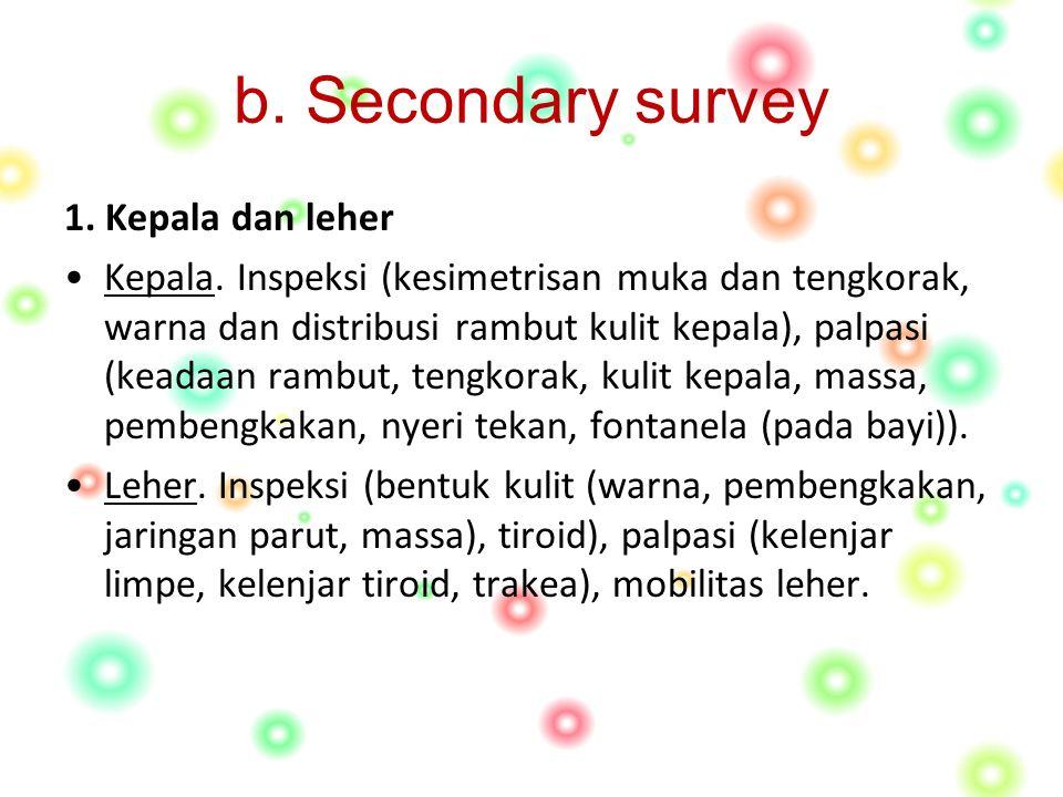 b. Secondary survey 1. Kepala dan leher Kepala.