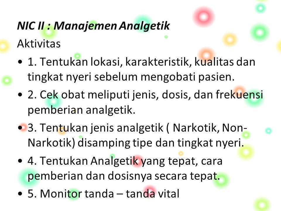 NIC II : Manajemen Analgetik Aktivitas 1.