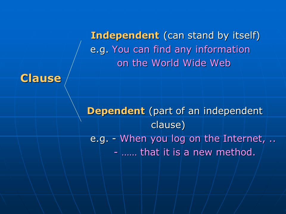Independent (can stand by itself) Independent (can stand by itself) e.g.