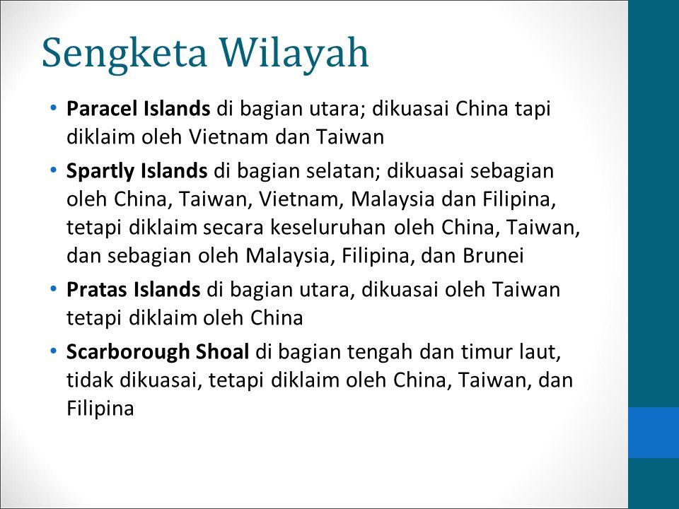 Sengketa Wilayah Paracel Islands di bagian utara; dikuasai China tapi diklaim oleh Vietnam dan Taiwan Spartly Islands di bagian selatan; dikuasai seba