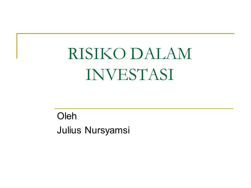 Konsep Dasar Resiko Ditujukan untuk : - Menilai risiko dari asset sebagai individual – risk of single asset - Menilai risiko dari asset sebagai suatu kelompok – risk of portfolio of assets
