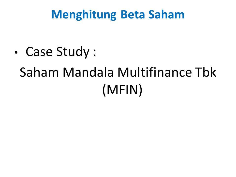 Menghitung Beta Saham Case Study : Saham Mandala Multifinance Tbk (MFIN)
