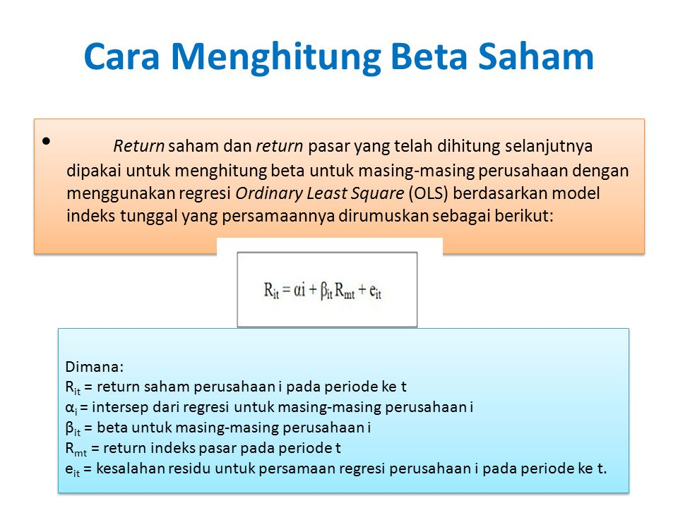 Cara Menghitung Beta Saham Return saham dan return pasar yang telah dihitung selanjutnya dipakai untuk menghitung beta untuk masing-masing perusahaan