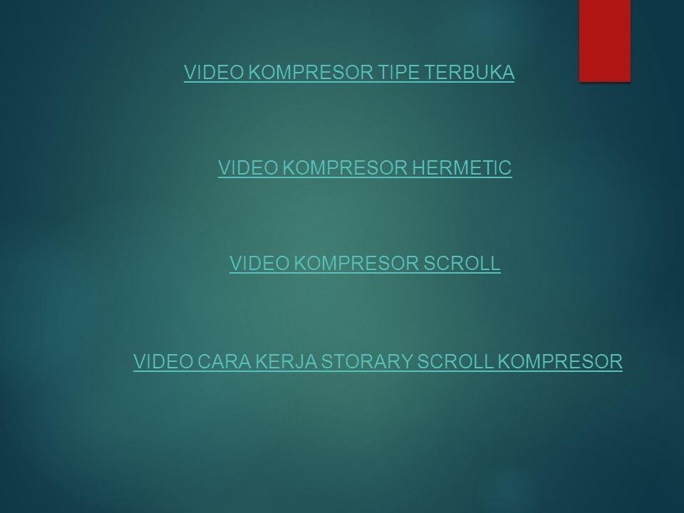 VIDEO KOMPRESOR TIPE TERBUKA VIDEO KOMPRESOR HERMETIC VIDEO KOMPRESOR SCROLL VIDEO CARA KERJA STORARY SCROLL KOMPRESOR