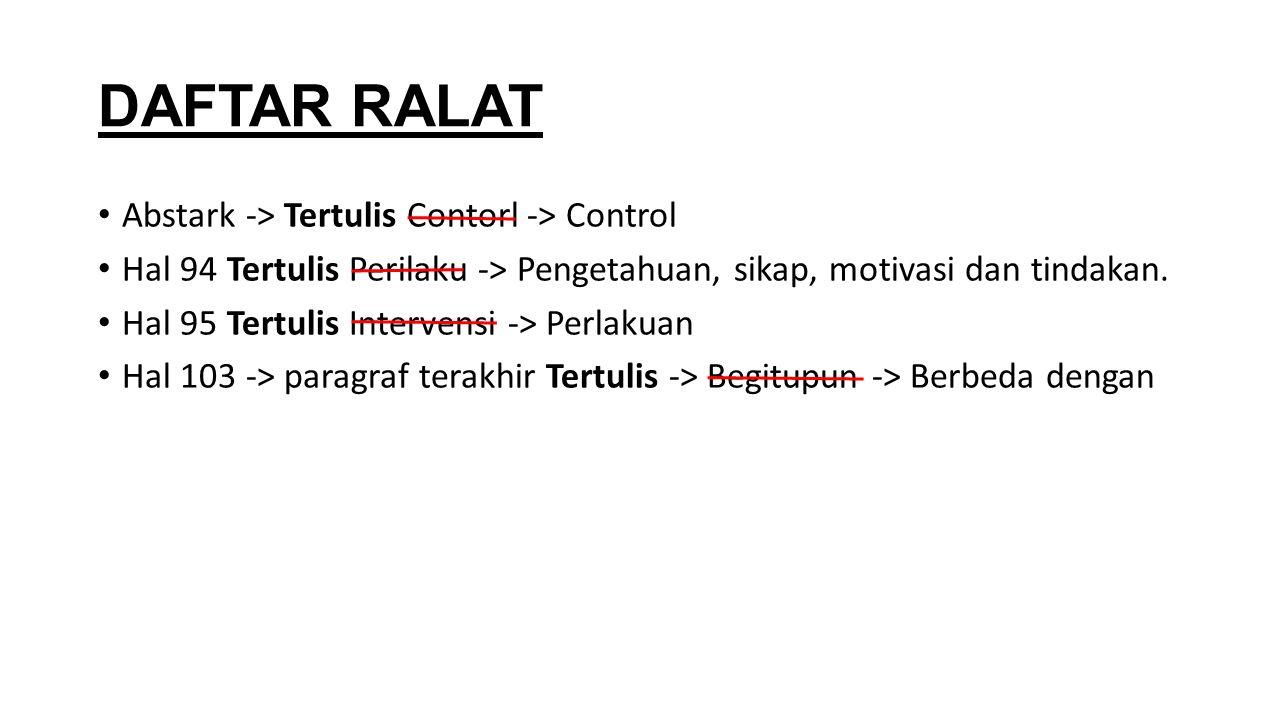 DAFTAR RALAT Abstark -> Tertulis Contorl -> Control Hal 94 Tertulis Perilaku -> Pengetahuan, sikap, motivasi dan tindakan. Hal 95 Tertulis Intervensi