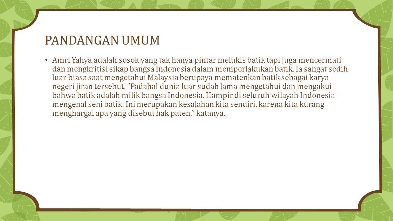 Ia begitu dikenal sebagai pelukis batik yang tersohor hingga mancanegara.