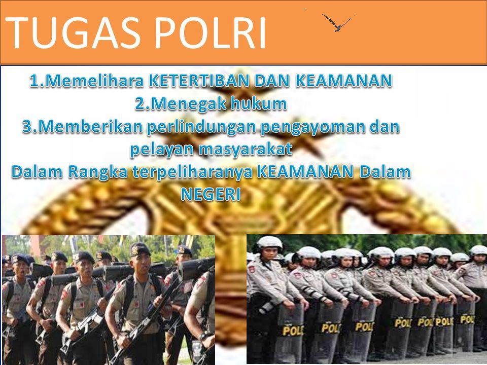 Bela Negara pengabdian sebagai PRAJURIT TNI DAN POLRI TUGAS TNI Mempertahankan kedaulatan Negara dan keutuhan wilayah Melindungi Kehormatan dan kesela