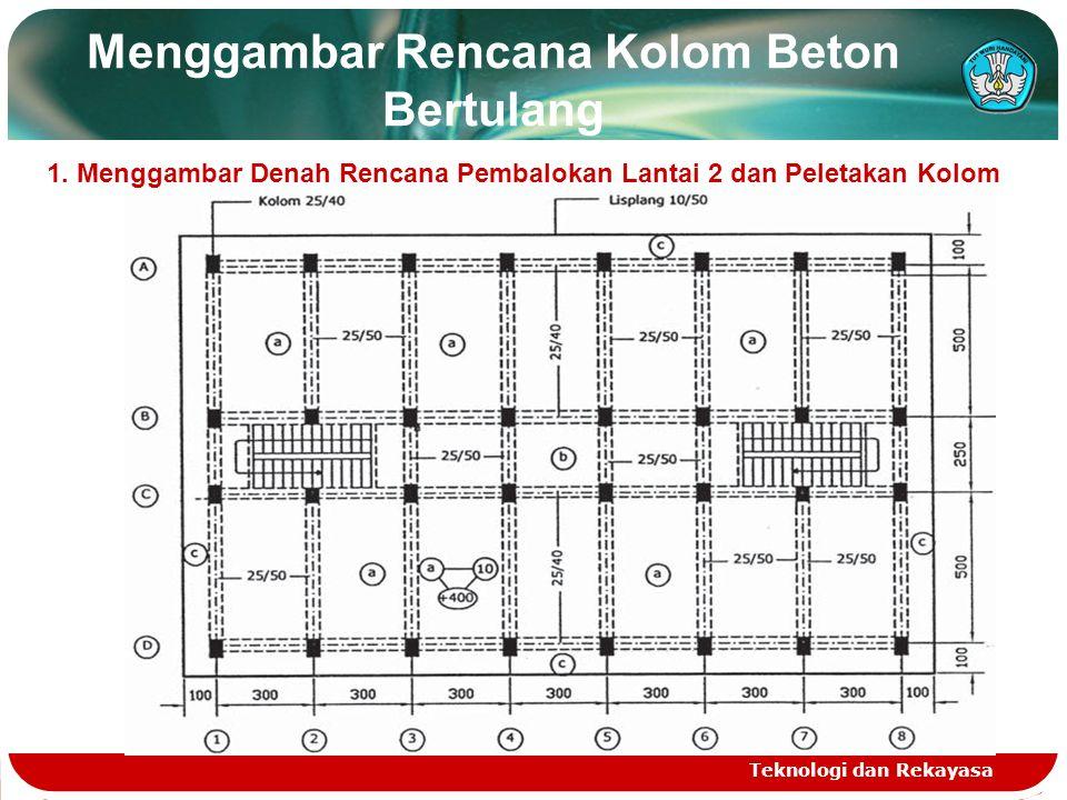 Teknologi dan Rekayasa Menggambar Rencana Kolom Beton Bertulang 1.