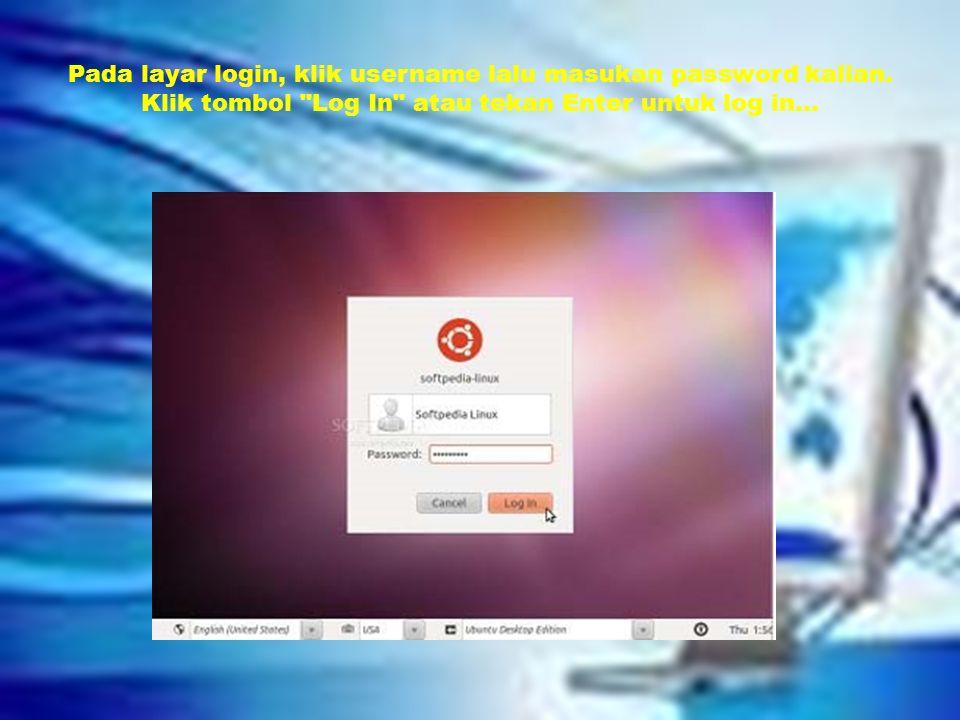 Pada layar login, klik username lalu masukan password kalian.