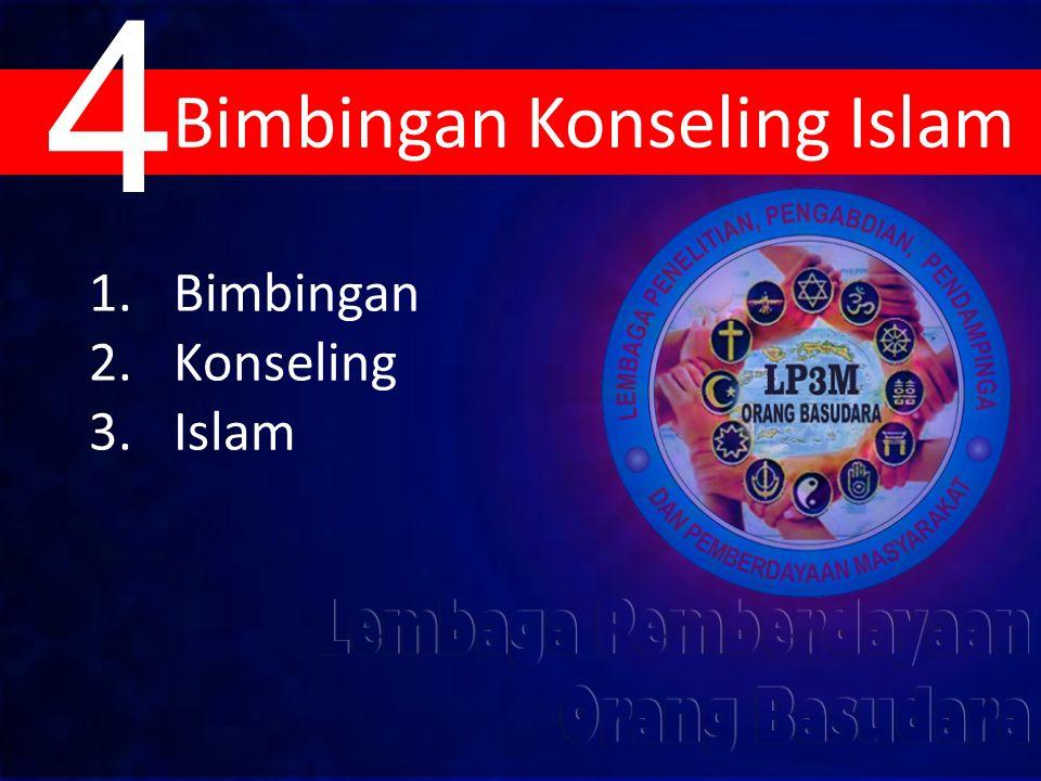 1.Bimbingan 2.Konseling 3.Islam Bimbingan Konseling Islam 4