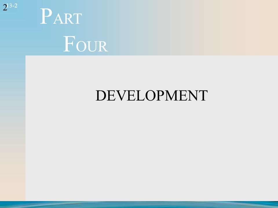 2 13-2 DEVELOPMENT P ART F OUR
