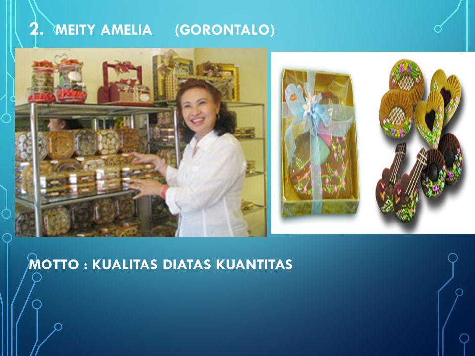 2. MEITY AMELIA (GORONTALO) MOTTO : KUALITAS DIATAS KUANTITAS