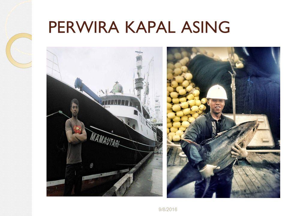 9/8/2016 PERWIRA KAPAL ASING