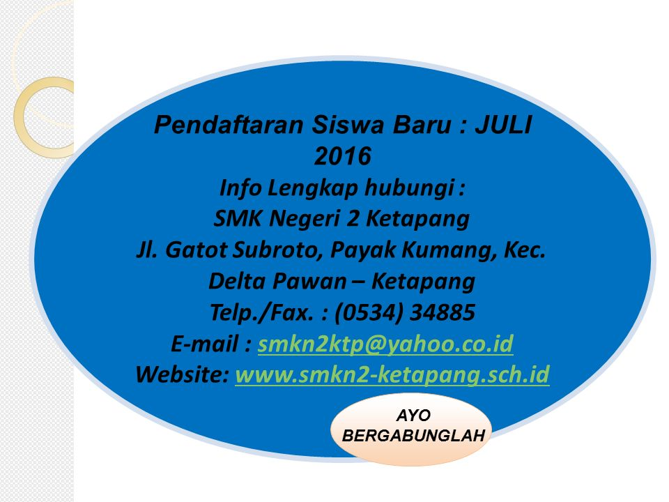 Pendaftaran Siswa Baru : JULI 2016 Info Lengkap hubungi : SMK Negeri 2 Ketapang Jl. Gatot Subroto, Payak Kumang, Kec. Delta Pawan – Ketapang Telp./Fax