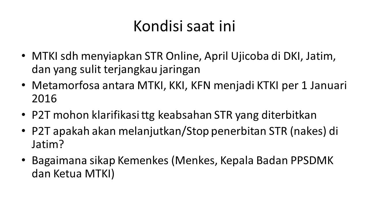 Solusi Audiensi kepada Menkes segera, hari ini pak Hertanto ke Kemenkes Tatanan teknis Setda, Dinkes melakukan sinergi teknis dengan Badan PPSDMK dan MTKI Pagi ini, pengelola TKHI sdh ditelp, untuk diproses STR yang diterbitkan oleh P2T yang akan diterbitkan ulang oleh MTKI hari ini Kita akan segera ujicoba STR onle di DKI Jakarta termasuk diusulkan Jatim STR yg sudah jadi tidak lagi difotocopy namun discan utk mjd e-file (MTKP akan menerima e-file)
