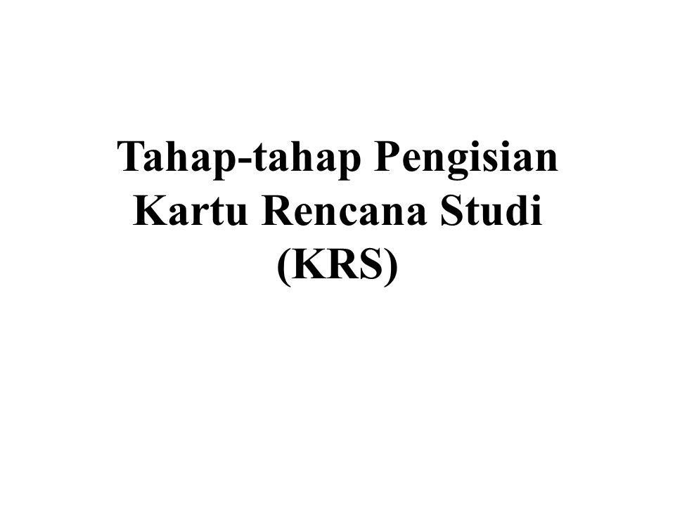 Tahap-tahap Pengisian Kartu Rencana Studi (KRS)