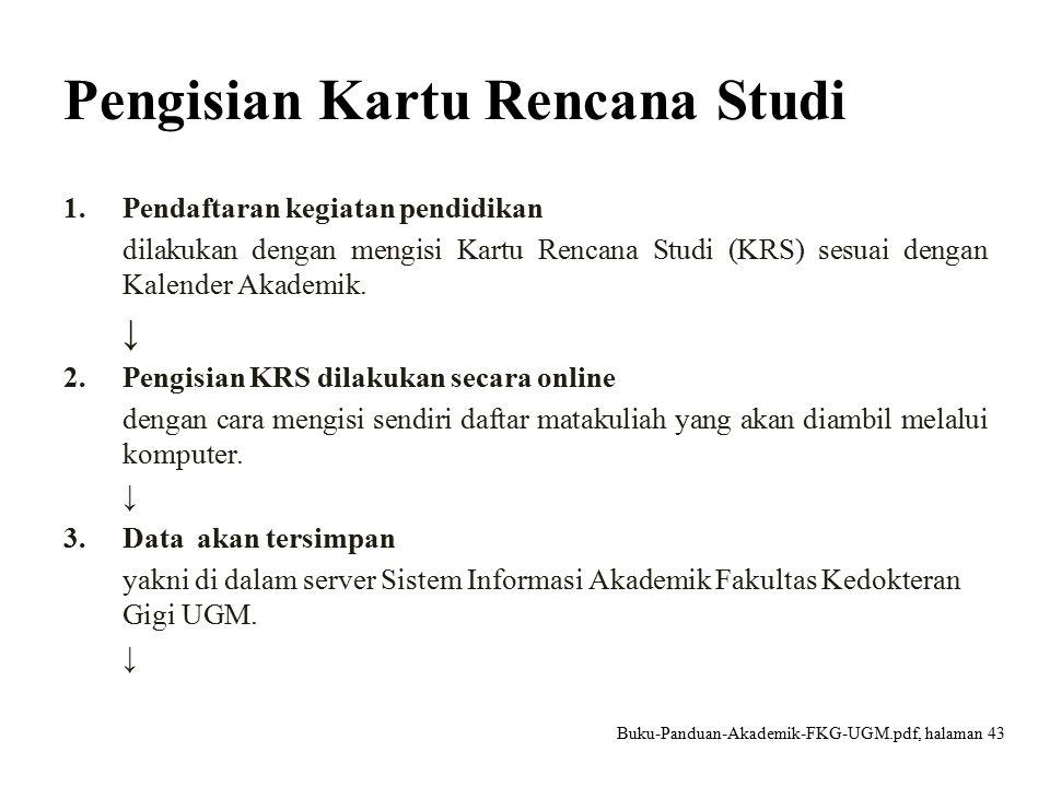 Pengisian Kartu Rencana Studi 4.Entry KRS dilakukan dengan membuka portal mahasiswa dengan alamat web site: https://akademika.ugm.ac.id.