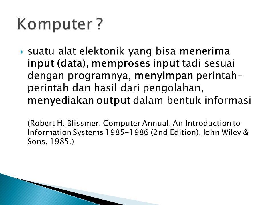  Berdasarkan kapasitas / kemampuan : ◦ Super Computer ◦ Mainframe ◦ Mini Computer ◦ Micro Computer / Personal Computer
