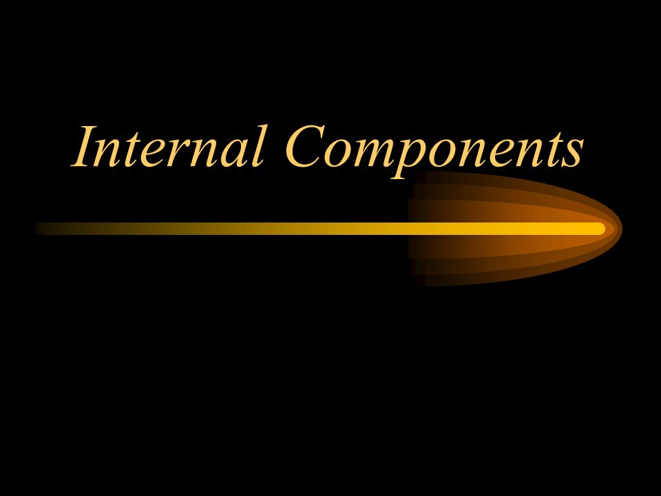 Internal Components