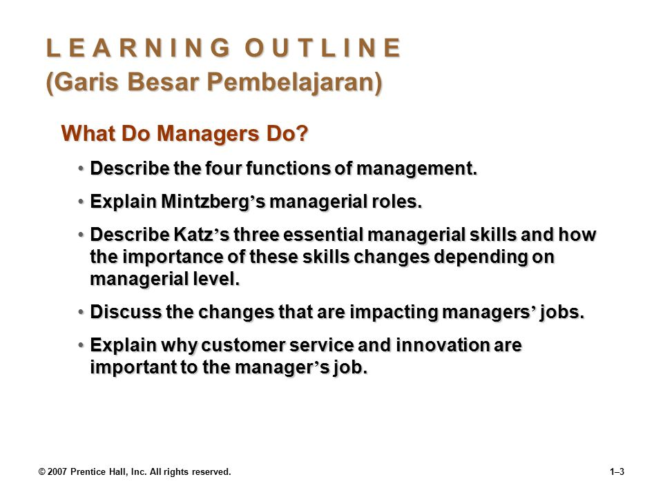 © 2007 Prentice Hall, Inc.All rights reserved.1–3 What Do Managers Do.
