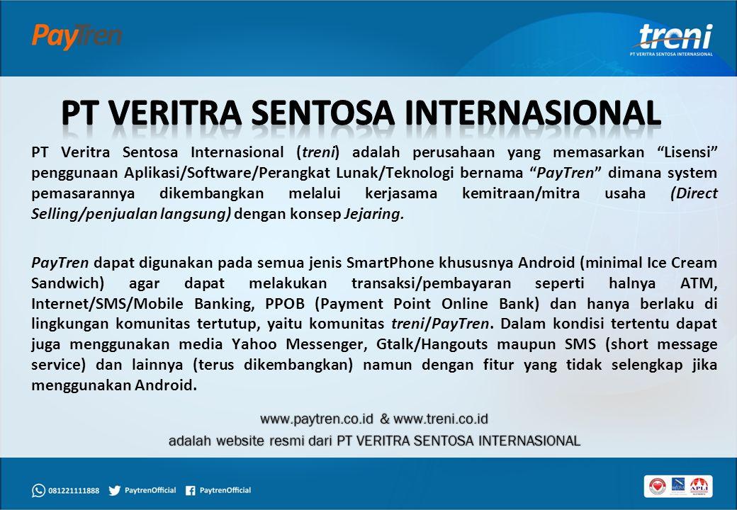 """PT Veritra Sentosa Internasional (treni) adalah perusahaan yang memasarkan """"Lisensi"""" penggunaan Aplikasi/Software/Perangkat Lunak/Teknologi bernama """"P"""