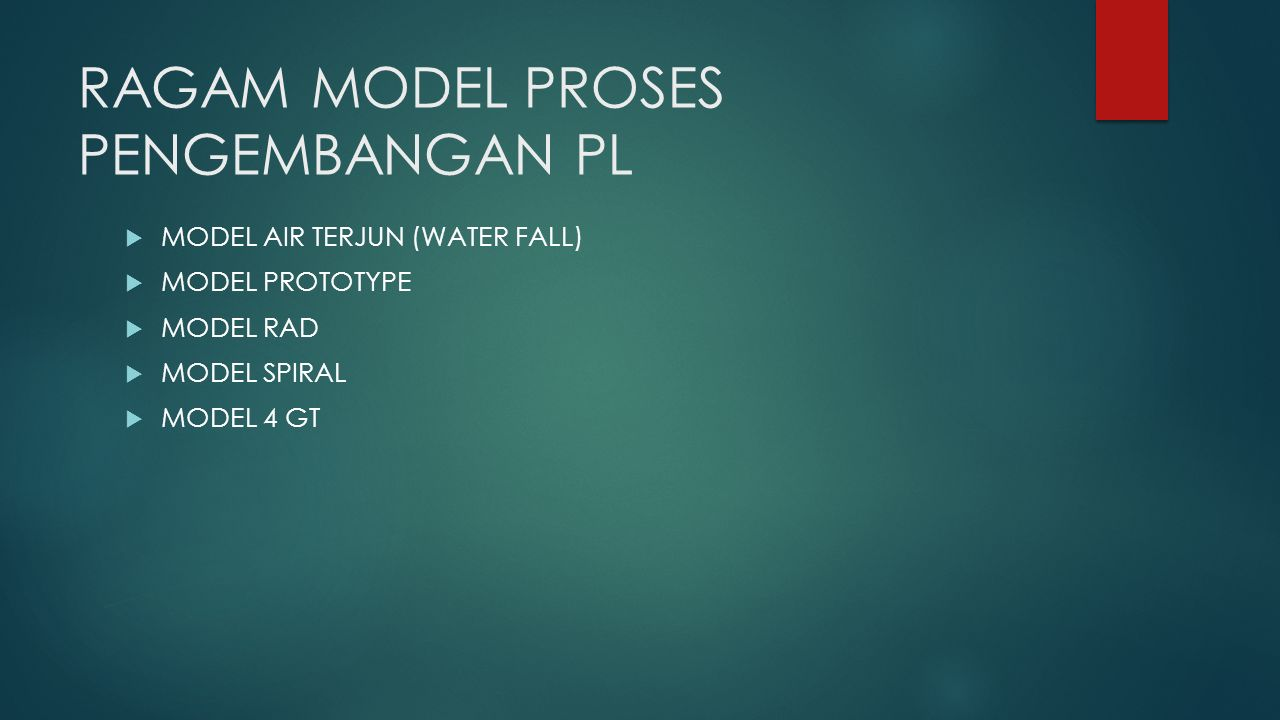 RAGAM MODEL PROSES PENGEMBANGAN PL  MODEL AIR TERJUN (WATER FALL)  MODEL PROTOTYPE  MODEL RAD  MODEL SPIRAL  MODEL 4 GT