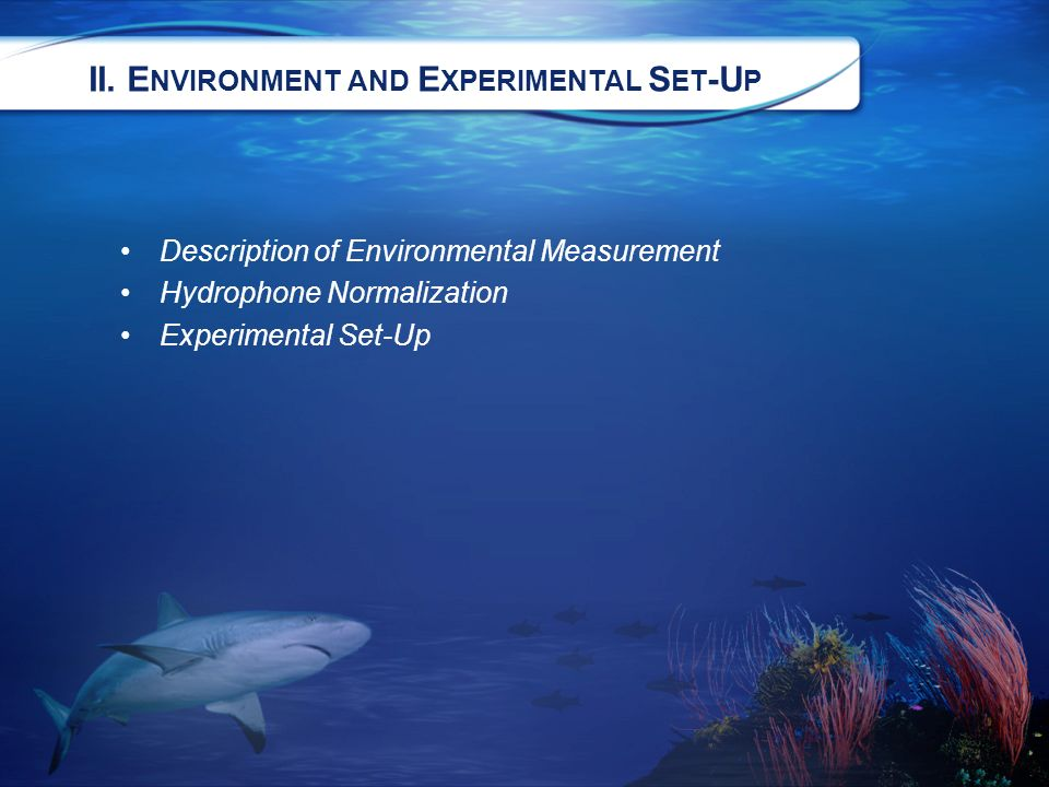 Description of Environmental Measurement Hydrophone Normalization Experimental Set-Up II.