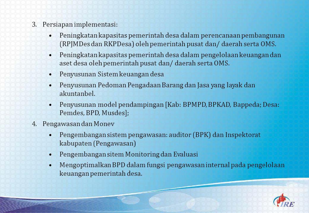 3.Persiapan implementasi: Peningkatan kapasitas pemerintah desa dalam perencanaan pembangunan (RPJMDes dan RKPDesa) oleh pemerintah pusat dan/ daerah serta OMS.