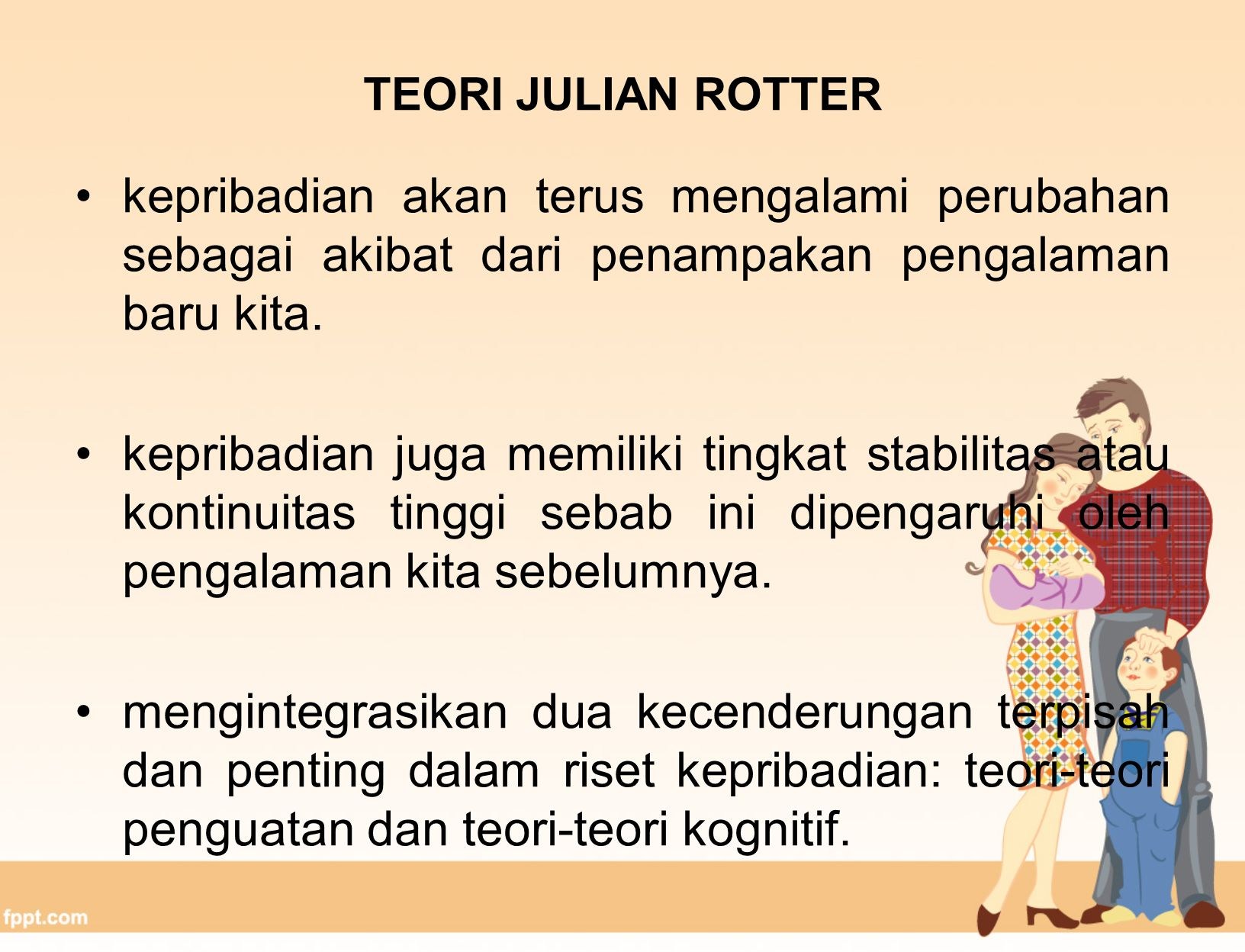 TEORI JULIAN ROTTER kepribadian akan terus mengalami perubahan sebagai akibat dari penampakan pengalaman baru kita.