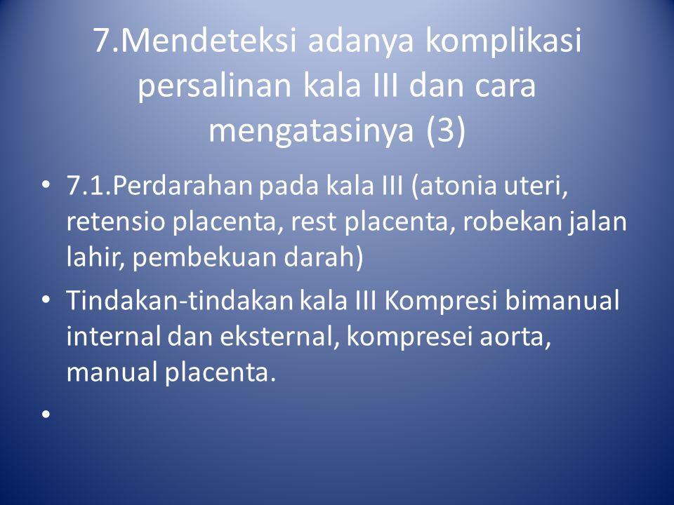 7.Mendeteksi adanya komplikasi persalinan kala III dan cara mengatasinya (3) 7.1.Perdarahan pada kala III (atonia uteri, retensio placenta, rest place