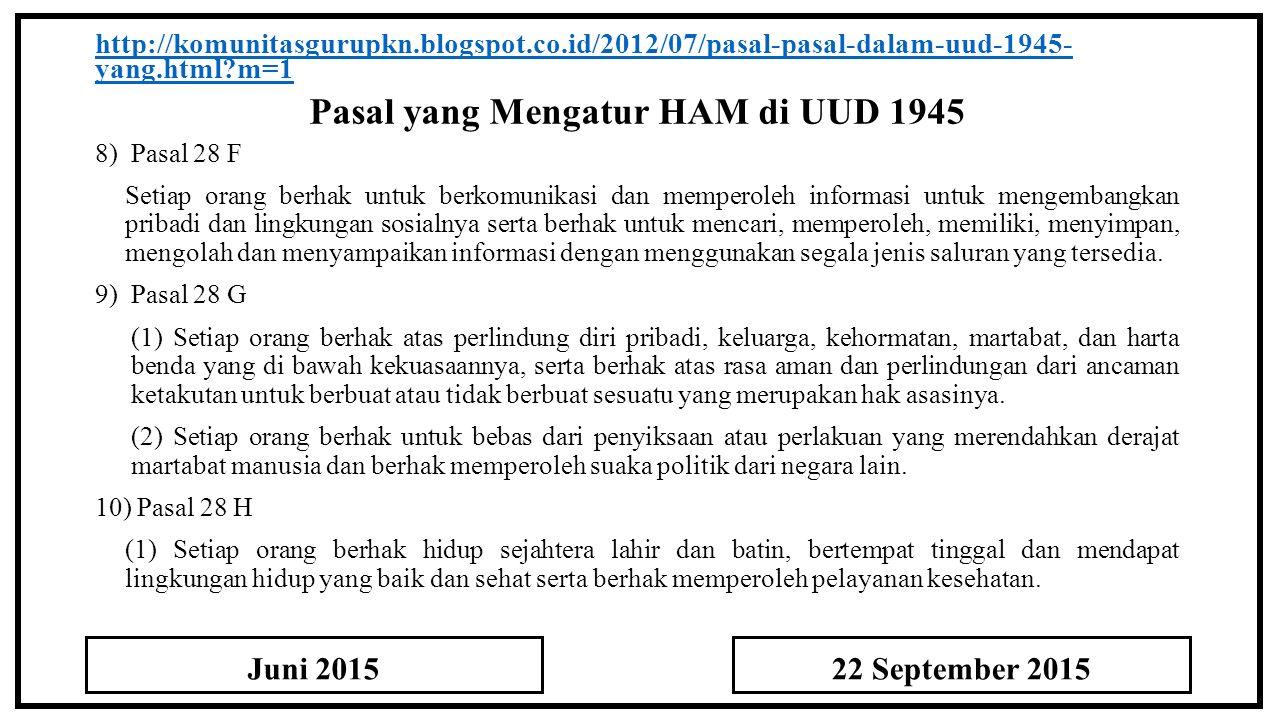 Pasal yang Mengatur HAM di UUD 1945 http://komunitasgurupkn.blogspot.co.id/2012/07/pasal-pasal-dalam-uud-1945- yang.html?m=1 8) Pasal 28 F Setiap oran