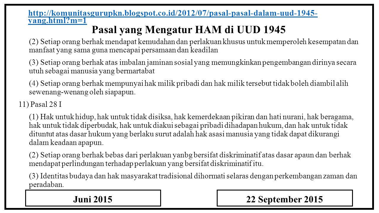 Pasal yang Mengatur HAM di UUD 1945 http://komunitasgurupkn.blogspot.co.id/2012/07/pasal-pasal-dalam-uud-1945- yang.html?m=1 (2) Setiap orang berhak m