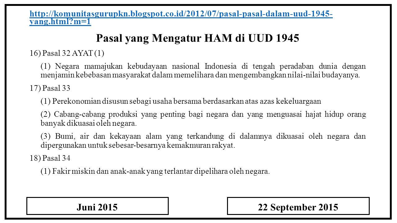 Pasal yang Mengatur HAM di UUD 1945 http://komunitasgurupkn.blogspot.co.id/2012/07/pasal-pasal-dalam-uud-1945- yang.html?m=1 16) Pasal 32 AYAT (1) (1)