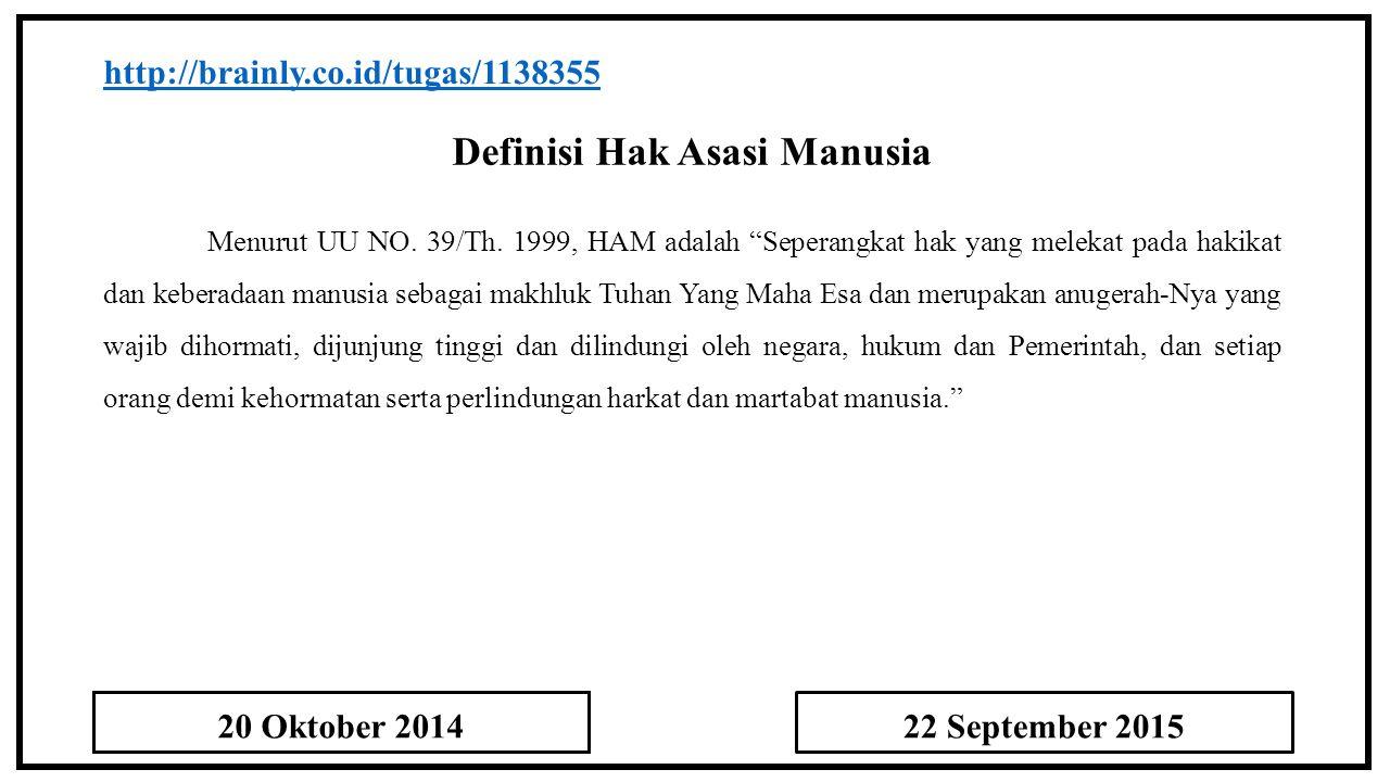 Definisi Hak Asasi Manusia http://brainly.co.id/tugas/1138355 Menurut UU NO.