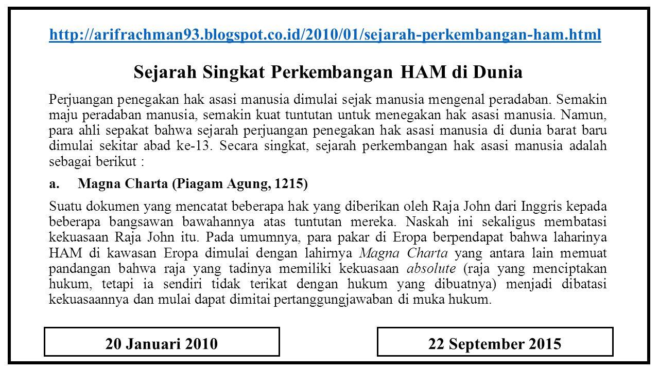 Sejarah Singkat Perkembangan HAM di Dunia http://arifrachman93.blogspot.co.id/2010/01/sejarah-perkembangan-ham.html b.