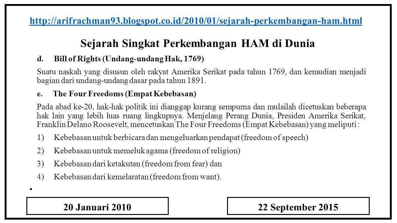 Sejarah Singkat Perkembangan HAM di Dunia http://arifrachman93.blogspot.co.id/2010/01/sejarah-perkembangan-ham.html d. Bill of Rights (Undang-undang H
