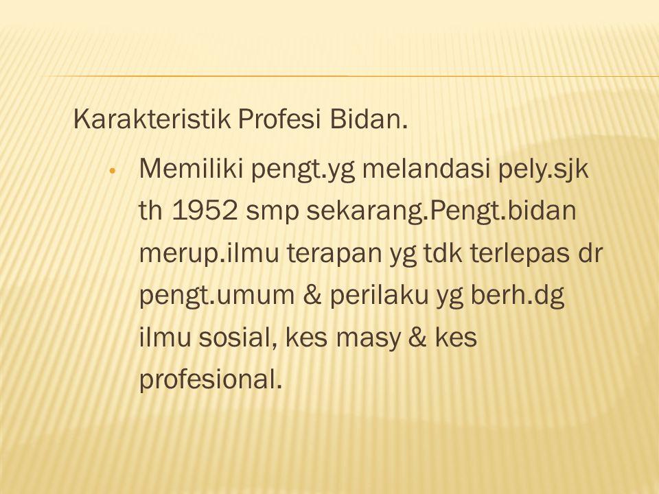 Karakteristik Profesi Bidan.