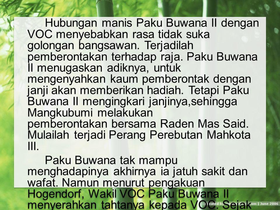Hubungan manis Paku Buwana II dengan VOC menyebabkan rasa tidak suka golongan bangsawan.