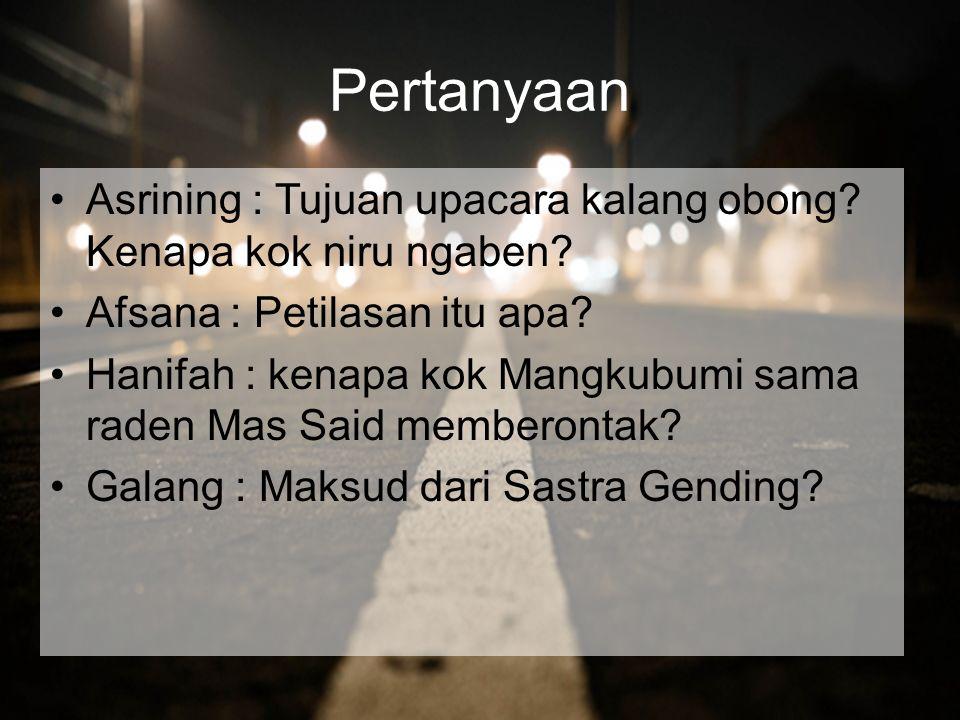 Pertanyaan Asrining : Tujuan upacara kalang obong.