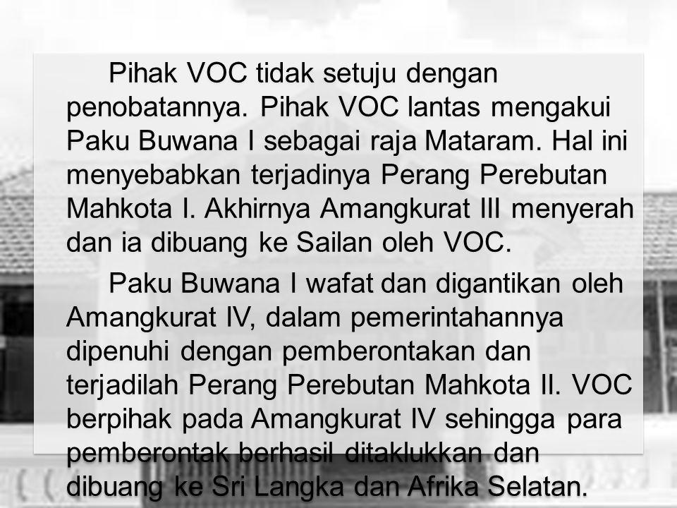 Pihak VOC tidak setuju dengan penobatannya.